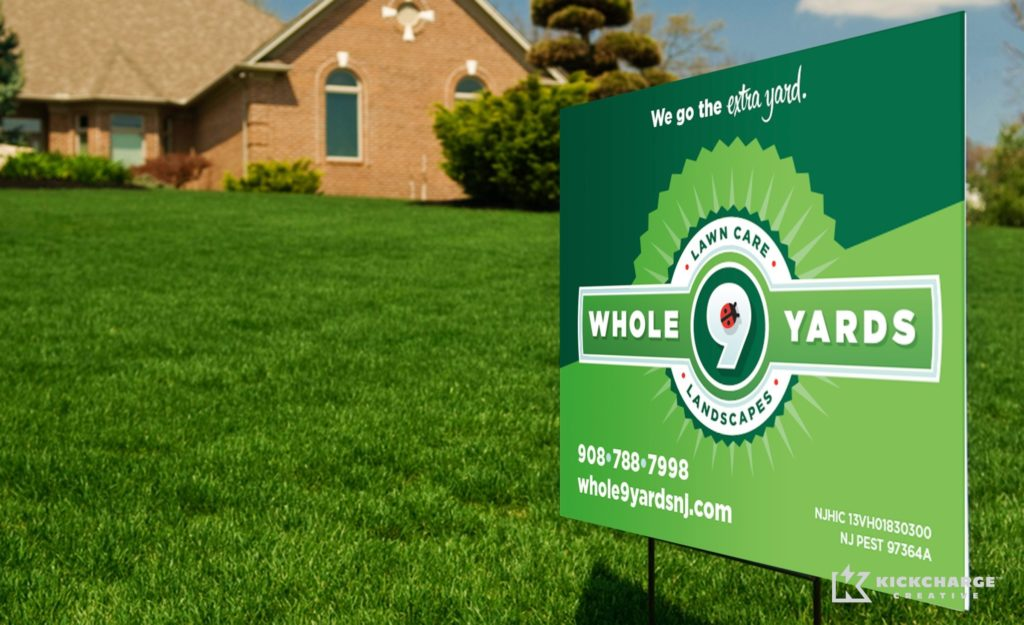 Yard sign design for Whole 9 Yards Lawn Care and Landscaping serving Flemington, New Jersey.